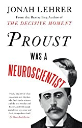 By Jonah Lehrer:Proust Was a Neuroscientist [Hardcover]
