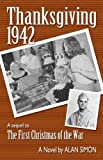 Thanksgiving, 1942 (An American Family's Wartime Saga)