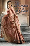 Princess of Glass, Jessica Day George, 1599904780