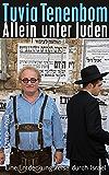 Allein unter Juden: Eine Entdeckungsreise durch Israel: 4684 (suhrkamp taschenbuch)