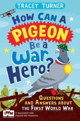 Download How Can a Pigeon Be a War Hero?: Questions and Answers about the First World War ebook