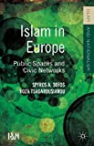 Islam in Europe: Public Spaces and Civic Networks (Islam and Nationalism), Spyros A. Sofos, Roza Tsagarousianou, 1137357770