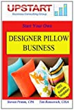 Designer Pillow Business, Steven Primm and Tim Roncevich, 146358363X