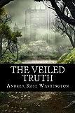 The Veiled Truth, Andrea Washington, 1497535751