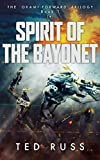 Spirit Of The Bayonet (Okami Forward Trilogy Book 1)
