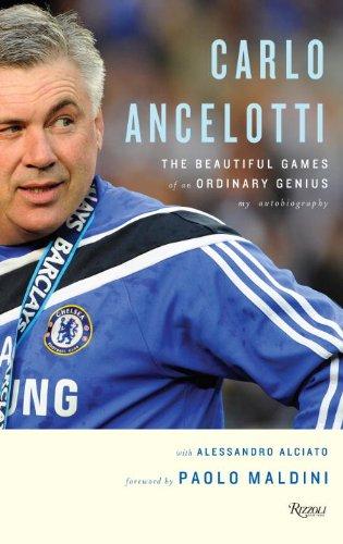 Carlo Ancelotti: The Beautiful Game of an Ordinary Genius (The Beautiful Games Of An Ordinary Genius)