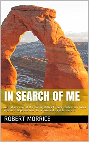 Book: In Search of Me - Australians story of the roaring 1970s of free love and romance by Robert Morrice