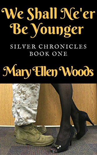 We Shall Ne'er Be Younger: Silver Chronicles Book 1 (The Silver Chronicles) by [Woods, Mary Ellen]