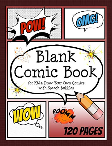 Pdf Graphic Novels Blank Comic Book for Kids: Draw your own Comics with Speech Bubbles: Create your own Comic Cartoons. 120 Page Comic Journal filled with Blank Comic ... x 11' (Blank Comic Books for Creative Kids)