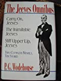 The Jeeves Omnibus: Carry On, Jeeves; The Inimitable Jeeves; Stiff Upper Lip, Jeeves: Two Complete Novels, Ten Stories