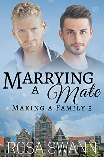 Marrying a Mate (Making a Family 5) by [Swann, Rosa]