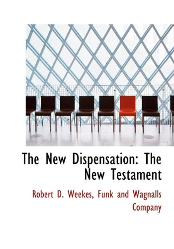 Download The New Dispensation: The New Testament pdf