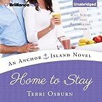 Home to Stay: Anchor Island, Book 3 | Terri Osburn