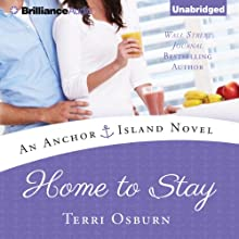 Home to Stay: Anchor Island, Book 3 Audiobook by Terri Osburn Narrated by Amy Rubinate