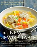 The New Jewish Table, Todd Gray and Ellen Kassoff Gray, 1250004454