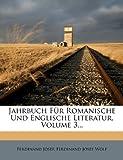 Jahrbuch Für Romanische und Englische Literatur, Volume 3..., Ferdinand Josef, 1272988880