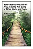 img - for Your Rainforest Mind: A Guide to the Well-Being of Gifted Adults and Youth book / textbook / text book