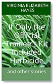 If Only the Official Trainee's Kit Included Herbicide: 5 published stories