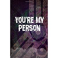 You're My Person: Cute Gift for Friends, Boyfriends, Girlfriends, Wife, Husband