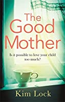 The Good Mother: A Gripping Emotional Page Turner
