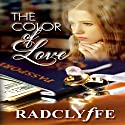 The Color of Love Audiobook by  Radclyffe Narrated by Abby Craden