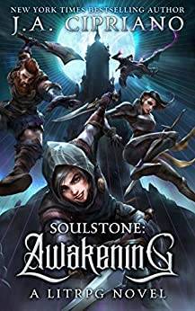Soulstone: Awakening: A LitRPG novel (World of Ruul Book 1) by [Cipriano, J.A.]