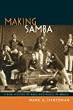"Marc Hertzman, ""Making Samba: A New History of Race and Music in Brazil"" (Duke UP, 2013)"