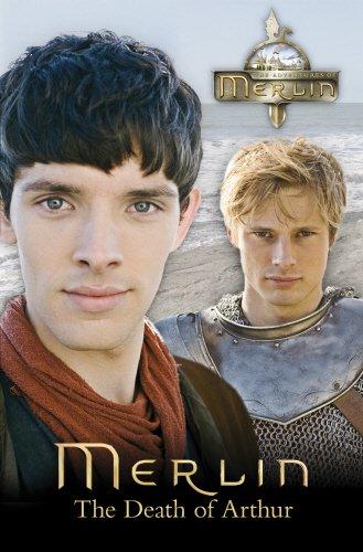 Merlin: The Death of Arthur (Merlin (older readers), Band 6)