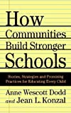 img - for How Communities Build Stronger Schools: Stories, Strategies, and Promising Practices for Educating Every Child by Dodd, Anne Wescott, Konzal, Jean L. (October 18, 2002) Hardcover book / textbook / text book