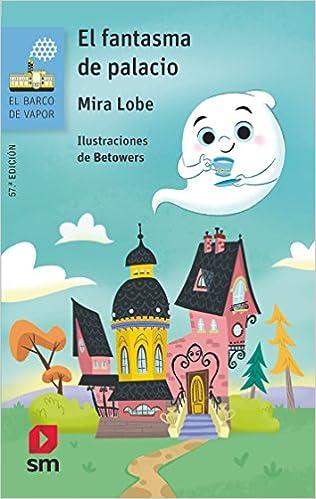 El fantasma de palacio (El Barco de Vapor Azul): Amazon.es: Mira Lobe, Betowers Ilustrations, Jesús Larriba: Libros