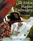 img - for Silk Ribbon Machine Embroidery (Great Sewing Projects Series) by Nancy Bednar (1997-06-03) book / textbook / text book