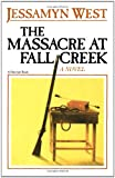 The Massacre at Fall Creek, Jessamyn West, 0156576813