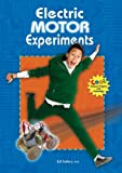 Electric Motor Experiments, Ed Sobey, 0766033066