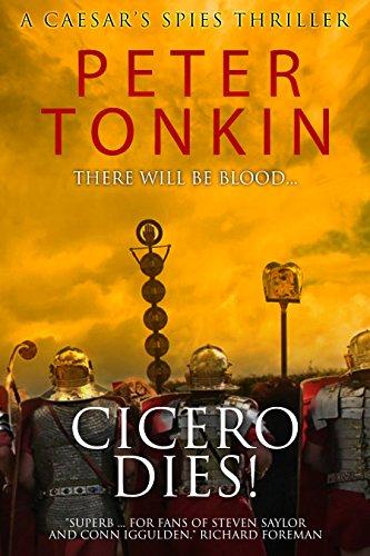 Cicero Dies! (Caesar's Spies Book ()