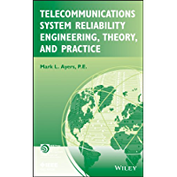 Telecommunications System Reliability Engineering, Theory, and Practice (IEEE Press Series on Networks and Service…