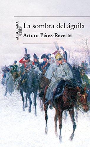 Portada del libro La sombra del águila de Arturo Pérez-Reverte