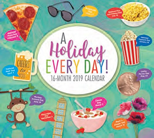 16-Month Wall Calendar 2019 - A Holiday Every Day - Every Day of The Year Boasts a New Holiday -