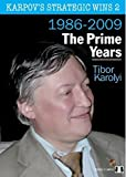 Karpov's Strategic Wins 2: The Prime Years: 1986-2010 (volume 2)-Tibor Karolyi
