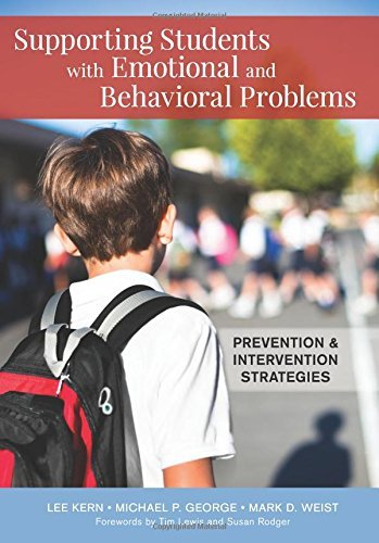Supporting Students with Emotional and Behavioral Problems: Prevention and Intervention Strategies by Lee Kern Ph.D. (2015-10-30)