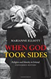 When God Took Sides, Marianne Elliott, 0199206937