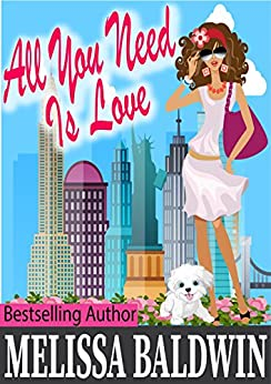 All You Need is Love: a Love in the City romantic comedy (Book 2) (Love in the City Series) by [Baldwin, Melissa]