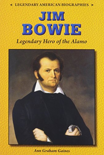 Jim Bowie: Legendary Hero of the Alamo (Legendary American Biographies) by Ann Graham Gaines (2015-01-01)