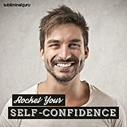 Rocket Your Self-Confidence