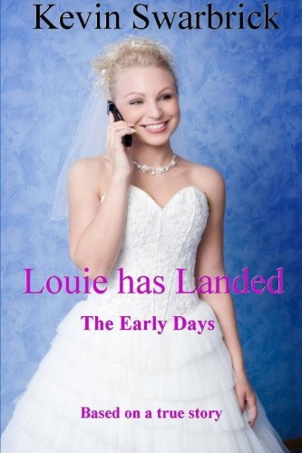 Book: Louie has Landed The Early Days by Kevin Swarbrick