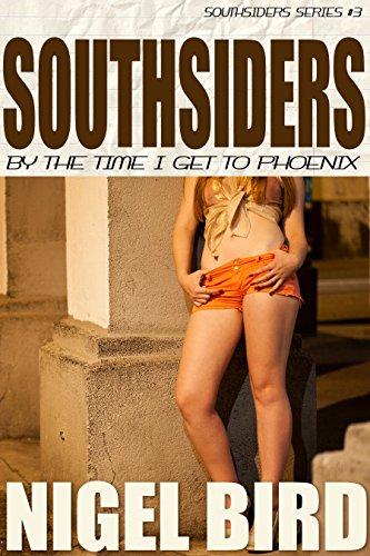 Southsiders - By The Time I Get To Phoenix: Jesse Garon #3 by [Bird, Nigel]
