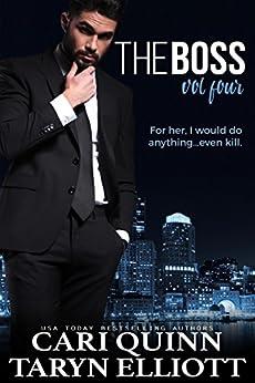 The Boss Vol. 4: a Hot Billionaire Romance by [Quinn, Cari, Elliott, Taryn]