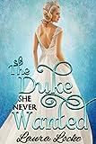 Regency Romance: The Duke She Never Wanted