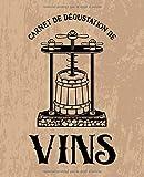 Carnet de dégustation de vins: Un livre, journal, cahier et carnet de notes pour les amoureux du vin marron 0109