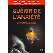 Guérir de l'Anxiété (French Edition)