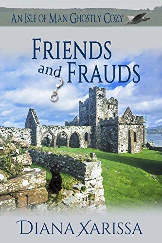 D.o.w.n.l.o.a.d Friends and Frauds (An Isle of Man Ghostly Cozy Book 6)<br />[W.O.R.D]
